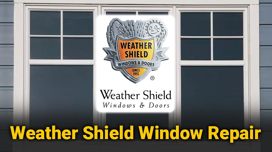 Weather Shield Window Repair